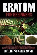 Kratom, Kratom Bks.: Kratom : Kratom for Beginners, Kratom Plants, Kratom...