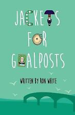 Jackets for Goalposts by Ron White (2015, Paperback, Large Type)