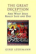 The Great Deception: And What Jesus Really Said and Did