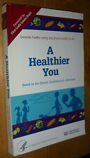 A Healthier You Dietary Guidelines for Americans