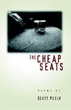 The Cheap Seats by Scott Poole