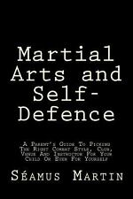 Martial Arts and Self-Defence : A Parent's Guide to Picking the Right Combat...