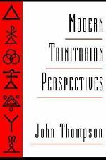 Modern Trinitarian Perspectives by John R. Thompson (1994, Hardcover)