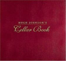 Hugh Johnson's Cellar Book : A Logbook for Personal Wine Records and a Guide...