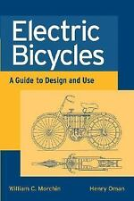 Electric Bicycles: A Guide to Design and Use, Oman, Henry, Morchin, William C.,