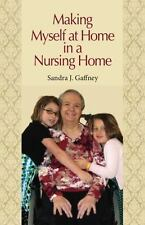 Making Myself at Home in a Nursing Home
