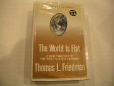 The World Is Flat : A Brief History of the Twenty-First Century by Thomas L. ...