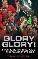 Glory, Glory Man Utd in the 90s - The Players' Stories by Andy Mitten, Book, New