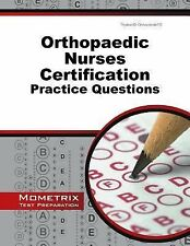 Orthopaedic Nurses Certification Exam Practice Questions : ONC Practice Tests...