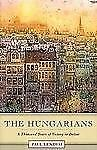 The Hungarians : A Thousand Years of Victory in Defeat by Paul Lendvai (2004,...