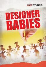 Designer Babies (Hot Topics)