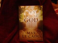 The Great House of God : A Home for Your Heart by Max Lucado 1999 PB  1st ED