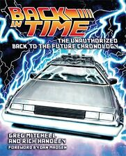 Back in Time The Unauthorized Back to the Future Chronology (Hasslein Books)