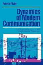 Media Culture and Society Ser.: Dynamics of Modern Communication : The...