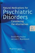 Natural Medications for Psychiatric Disorders : Considering the Alternatives...