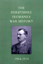 Derbyshire Yeomanry War History, 1914-1919 by Naval & Military Press Ltd...