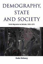 Demography, State and Society: Irish Migration to Britain 1921-1971,E.J. Delaney