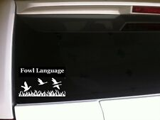 "Fowl Language Car Decal Vinyl Sticker 6""G1 Duck Pheasant Hunting Guns Funny Bird"