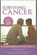 Surviving Cancer: Inspiring Stories of Hope and Healing edited by Paul Kraus pb