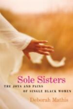 Excellent, Sole Sisters: The Joys and Pains of Single Black Women, Deborah Mathi