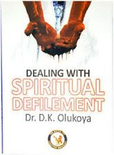 Dealing with Spiritual Defilement by Dr. D. K. Olukoya