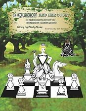 A Queen and Her Court : An Instructional Tale of Beginnig Chess Moves for...
