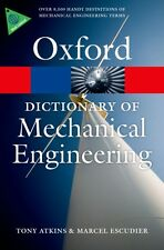 A Dictionary of Mechanical Engineering (Oxford Quick Reference) (. 9780199587438