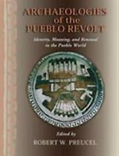 Archaeologies of the Pueblo Revolt: Identity, Meaning, and Renewal in the Pueblo