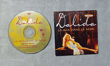 "CD AUDIO MUSIQUE FR  /DALIDA ""LÀ-BAS DANS LE NOIR"" 1996 CD SINGLE  3T EASTWEST"