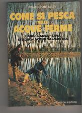 come si pesca nelle acque ferme - renzo portalupi