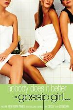 Nobody Does It Better : A Gossip Girl Novel by Cecily von Ziegesar (2005, Pap...
