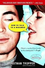 How to Talk to a Widower by Jonathan Tropper (2008, Paperback)