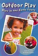 Outdoor Play - Early Years Learning Framework by Bridie Raban, Sue Durant...