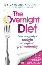 The Overnight Diet: Start losing weight tonight , Apovian, Dr Caroline, New