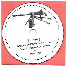Browning 1919 A4 Semi Automatic Conversions book  on CD-ROM! 1919 A-4