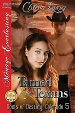 Tamed by Texans - Chloe Lang (Paperback)/ Siren Menage/ Doms of Destiny