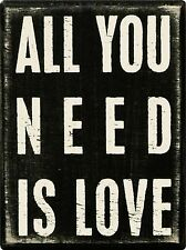 "ALL YOU NEED IS LOVE Wooden Box Sign 3"" x 4"", Primitives by Kathy"
