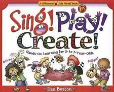 Sing! Play! Create!: Hands-on Learning for 3- to 7-year-olds (Williams-ExLibrary