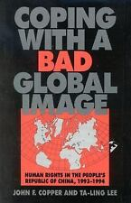 Coping with a Bad Global Image : Human Rights in the People's Republic of...
