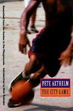 The City Game : Basketball from the Garden to the Playgrounds by Pete Axtheim...
