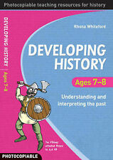 Developing History: Ages 7-8 Understanding and Interpreting the Past, Rhona Whit