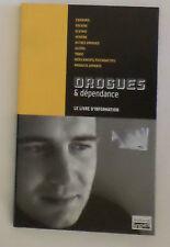 Drogues et dependance, livre d'information (Poche)