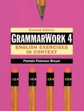 GrammarWork 4 Vol. 4 : English Exercises in Context by Pamela Peterson Breyer...
