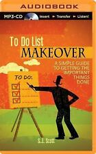 To-Do List Makeover : A Simple Guide to Getting the Important Things Done by...
