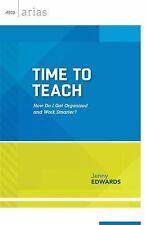 Time to Teach: How do I get organized and work smarter? ASCD Arias