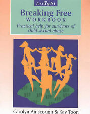 Breaking Free Help for Survivors of Child Sex Abuse Workbook by Toon, Kay ( Auth
