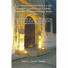 La Inquisición Española y Las Supersticiones en el Caribe Hispano a...