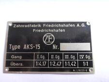 Typenschild ZF Schild ID-plate Getriebe AKS-15 Oldtimer Benz hanomag wanderer
