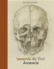 Leonardo Da Vinci: Anatomist by Martin Clayton and Ron Philo (2014, Paperback)