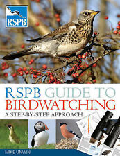 RSPB Guide to Birdwatching A Step-by-step Approach by Unwin, Mike ( Author ) ON